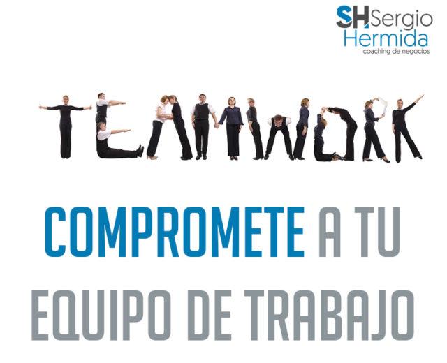Blog Compromete a tu equipo de trabajo Coach de Negocios Sergio Hermida